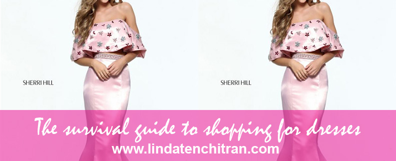 The Survival Guide To Shopping For Dresses