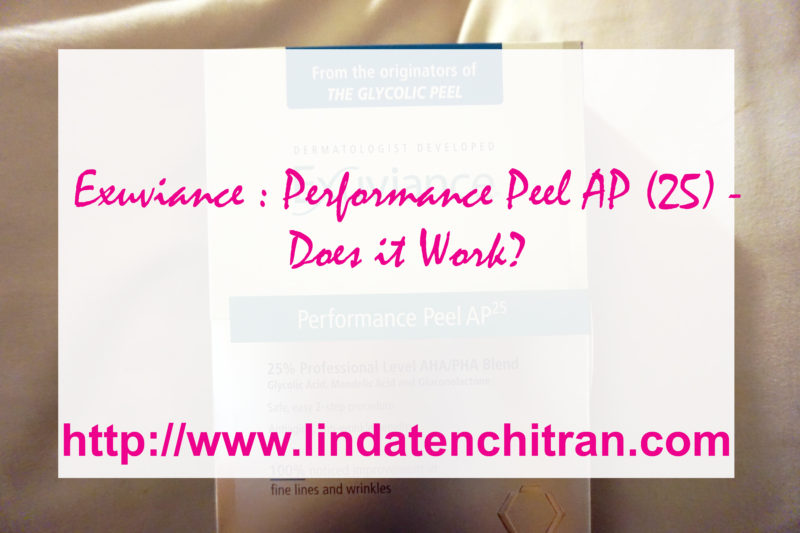Exuviance-Performance-Peel-AP-25-Skin-Care-Review-LINDATENCHITRAN-1-1616x1080